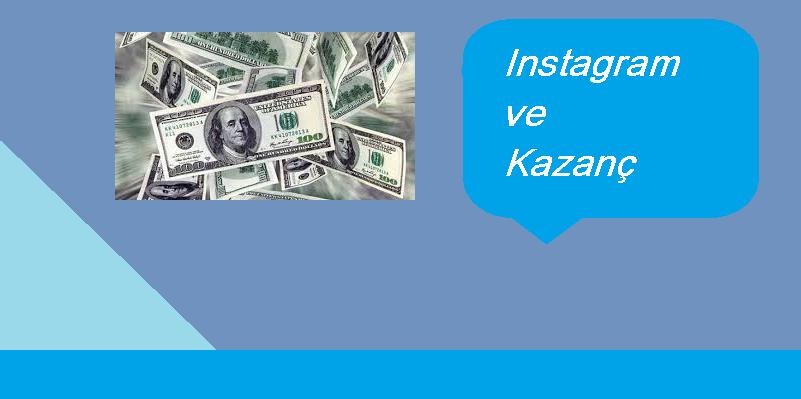 instagram ve kazanç