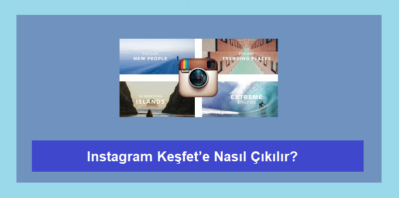 instagram keşfete nasıl çıkılır
