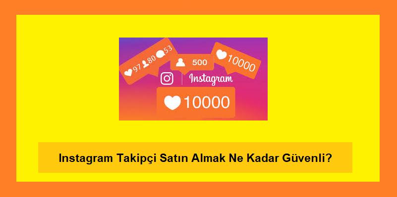 instagram takipçi satın almak güvenli mi?