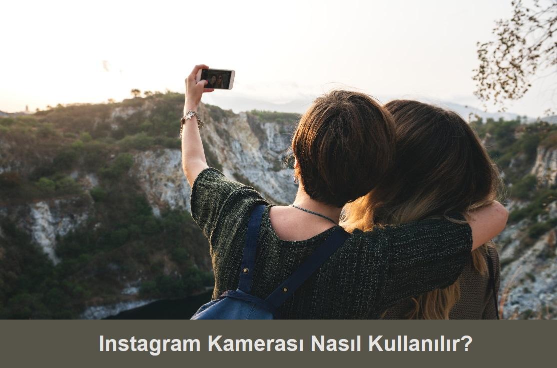 instagram kamerası nasıl kullanılır