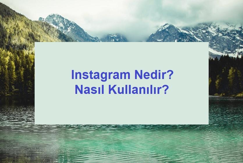 instagram nedir ve nasıl kullanılır
