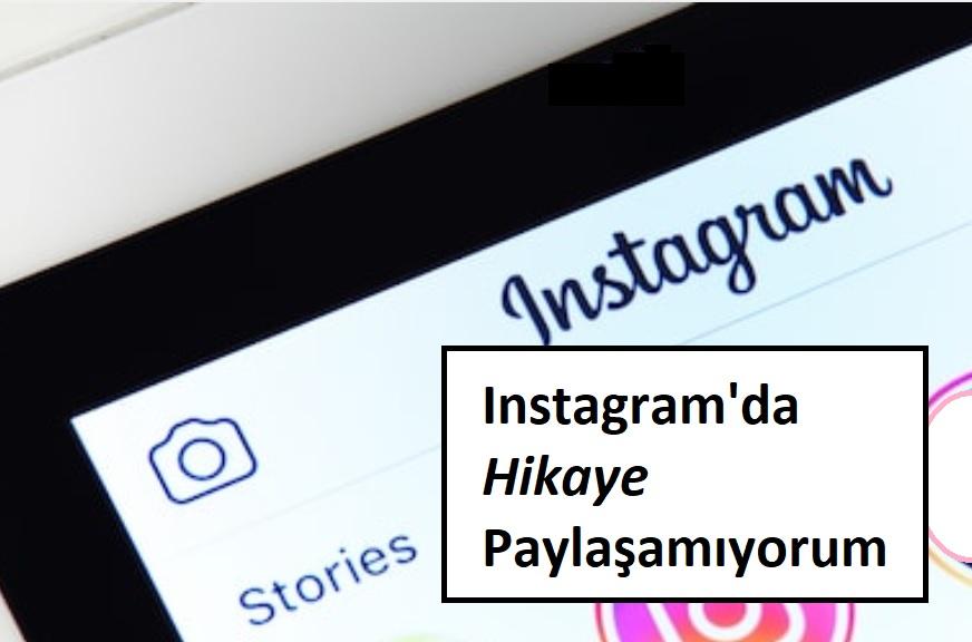 instagramda hikaye paylaşamıyorum çözümü